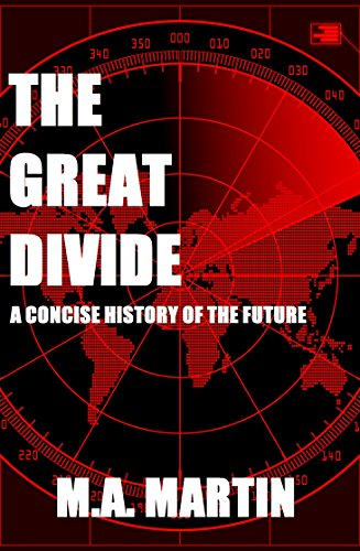 M.A. Martin - The Great Divide: a concise history of the future