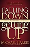 img - for Falling Down Getting Up: A Story of Overcoming Life to Live book / textbook / text book