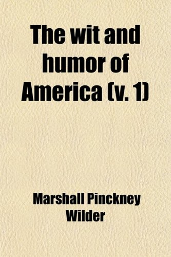The Wit and Humor of America (Volume 1)