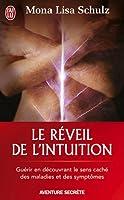 Le réveil de l'intuition : Le réseau corps-esprit à l'oeuvre dans la guidance et la guérison