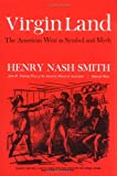 Virgin Land: The American West as Symbol and Myth (Harvard Paperback, HP 21) (0674939557) by Henry Nash Smith