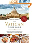 The Vatican Cookbook: Presented by th...