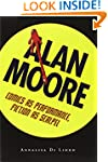 Alan Moore: Comics as Performance, Fi...