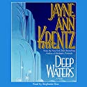 Deep Waters Audiobook by Jayne Ann Krentz Narrated by Stephanie Diaz