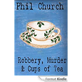 Robbery, Murder and Cups of Tea: A Novella (English Edition)