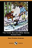 The Tinder Box and Other Stories (Illustrated Edition) (Dodo Press)