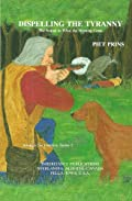 Dispelling The Tyranny (Struggle For Freedom Series Vol. 2) by Piet Prins
