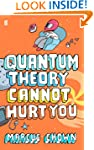 Quantum Theory Cannot Hurt You: A Gui...
