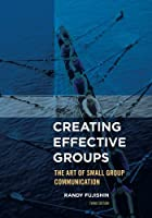 Creating Effective Groups, 3rd Edition Front Cover