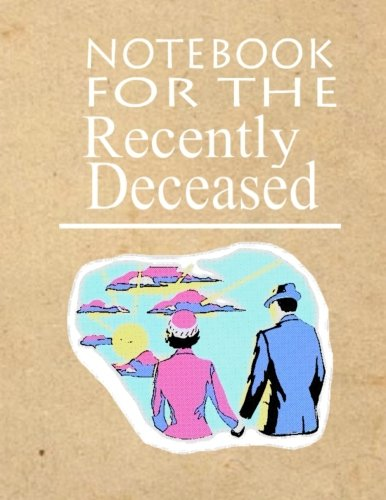 Notebook For The Recently Deceased - Retro: The Notebook People Are Dying To Get Their Hands On!