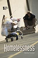 Homelessness (Opposing Viewpoints)