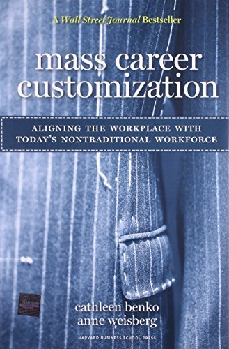 Mass Career Customization: Aligning the Workplace With Today's Nontraditional Workforce by Benko, Cathleen, Weisberg, Anne (August 30, 2007) Hardcover (Mass Career Customization compare prices)