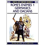 Rome's Enemies: Germanics and Dacians No.1 (Men-at-arms): Germanics and Daciens No.1by Peter Wilcox