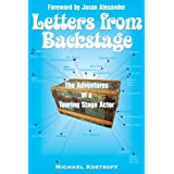 Letters from Backstage: The Adventures of a Touring Stage Actor ~ Michael Kostroff