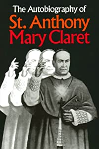 The Autobiography of St. Anthony Mary Claret - Paperback