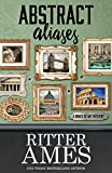 Abstract Aliases (A Bodies of Art Mystery Book 3) (English Edition)