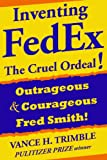 Inventing FedEx: The Cruel Ordeal (English Edition)