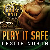 Play It Safe: The Safe House Series, Book 2 | Leslie North