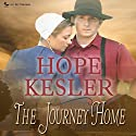 The Journey Home (       UNABRIDGED) by Hope Kesler Narrated by Julie Lancelot