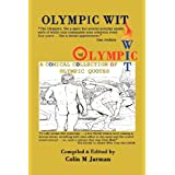 Olympic Wit - 800 Humorous Quotes about the Olympic Gamesby M Jarman Colin