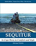 img - for SEQUITUR - to Cape Horn in Comfort and Style: Volume One - The First Year book / textbook / text book