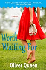 Worth Waiting For: A Novel