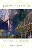 Dreaming the Biosphere: The Theater of All Possibilities