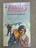 Biggles in the Antarctic (Armada) (000690369X) by Johns, W. E.