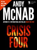 img - for Crisis Four (Nick Stone Book 2): Andy McNab's best-selling series of Nick Stone thrillers - now available in the US, with bonus material book / textbook / text book