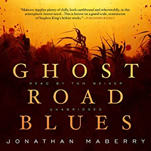 Ghost Road Blues: The Pine Deep Trilogy, Book 1 | [Jonathan Maberry]