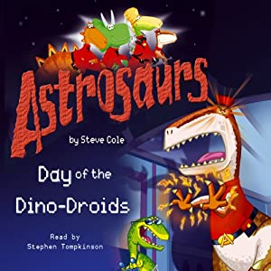 Astrosaurs: The Day of the Dino-Droids Audiobook