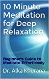 10 Minute Meditation for Deep Relaxation (Mind Body and Soul Wellness Series)