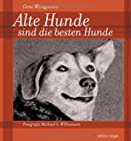 img - for Alte Hunde sind die besten Hunde book / textbook / text book