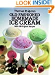 Old-Fashioned Homemade Ice Cream: Wit...