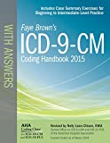 ICD-9-CM Coding Handbook, with Answers, 2015 Rev. Ed. (ICD-9-CM Coding Handbook with Answers (Faye Browns))