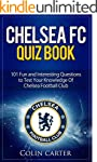 Chelsea FC Quiz Book: Test your knowl...