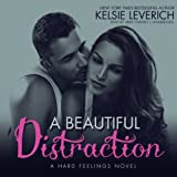 img - for A Beautiful Distraction (Hard Feelings Novels, Book 3) (The Hard Feelings Novels) book / textbook / text book
