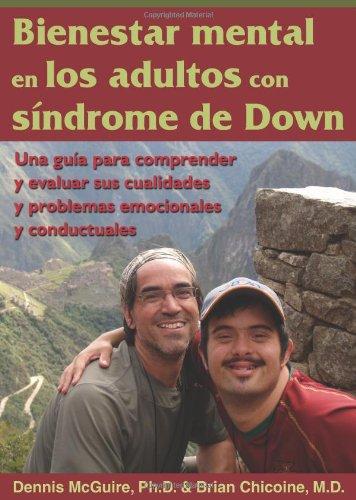 Bienestar Mental En Los Adultos Con Sindrome De Down: Una Guia Para Comprender Y Evaluar Sus Cualidades Y Problemas Emocionales Y Conductuales (Spanish Edition) (Special Needs Collection)
