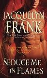 Seduce Me in Flames: A Three Worlds Novel