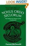 Novus Ordo Seclorum: The Intellectual Origins of the Constitution