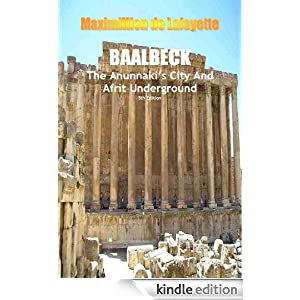 Baalbeck: The Anunnaki's City and Afrit Underground (The most important aspects and characteristic features of the Anunnaki and extraterrestrials)