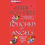 Touched by Angels (       ABRIDGED) by Debbie Macomber Narrated by Kathy Garver