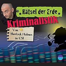 Kriminalistik: Von Sherlock Holmes zu CSI (Rätsel der Erde) Hörbuch von Daniela Wakonigg Gesprochen von: Norman Matt