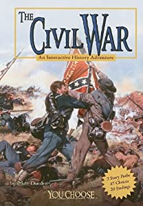 The Civil War: An Interactive History Adventure (You Choose: History) by Matt Doeden