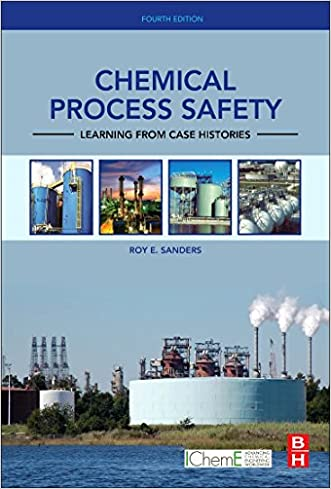 Chemical Process Safety, Fourth Edition: Learning from Case Histories