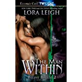 The Man Within (Feline Breeds, Book 2) ~ Lora Leigh