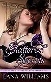 Shattered Secrets (The Secret Trilogy Book 3)