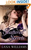 Shattered Secrets (The Secret Trilogy Book 3)