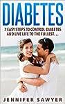 Diabetes: 7 EASY Steps to Control Dia...