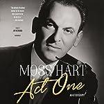 Act One: An Autobiography | Moss Hart